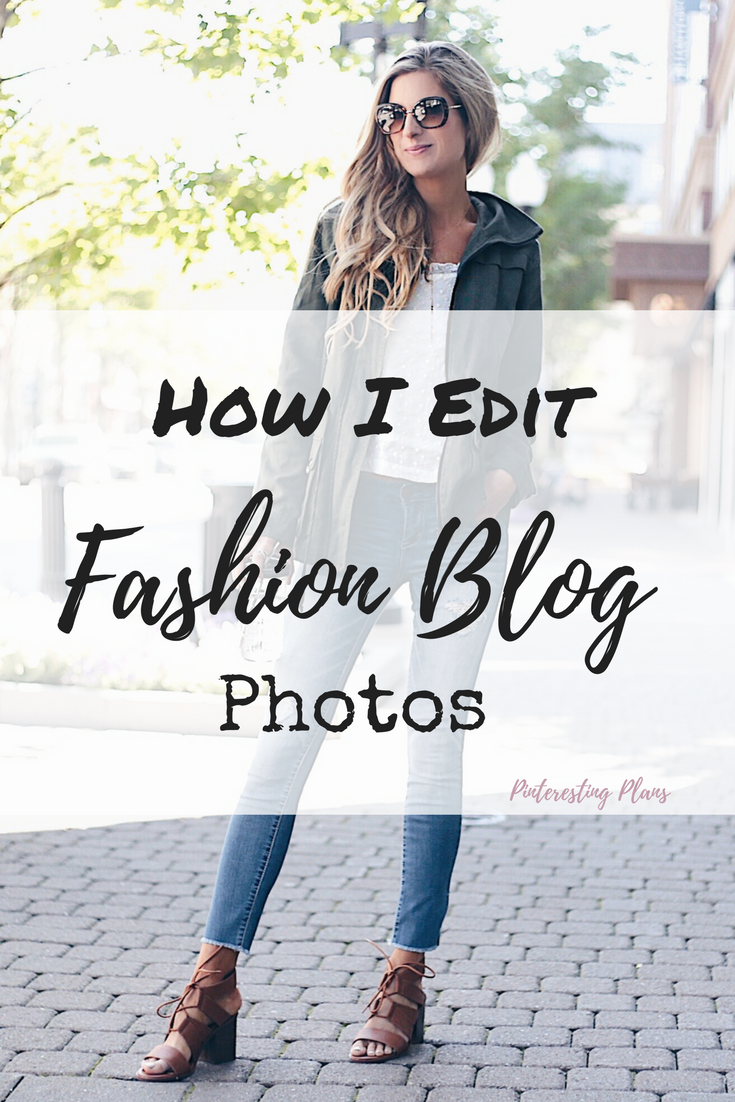 how I edit fashion blog photos - pinterest image