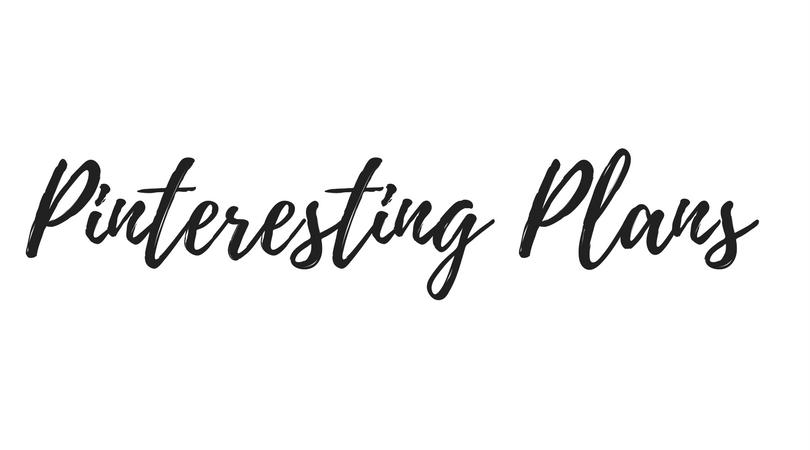 Pinteresting Plans
